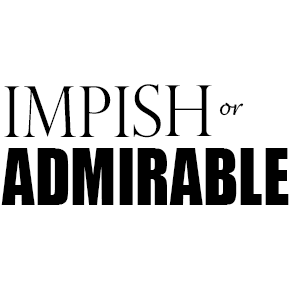 Impish or admirable